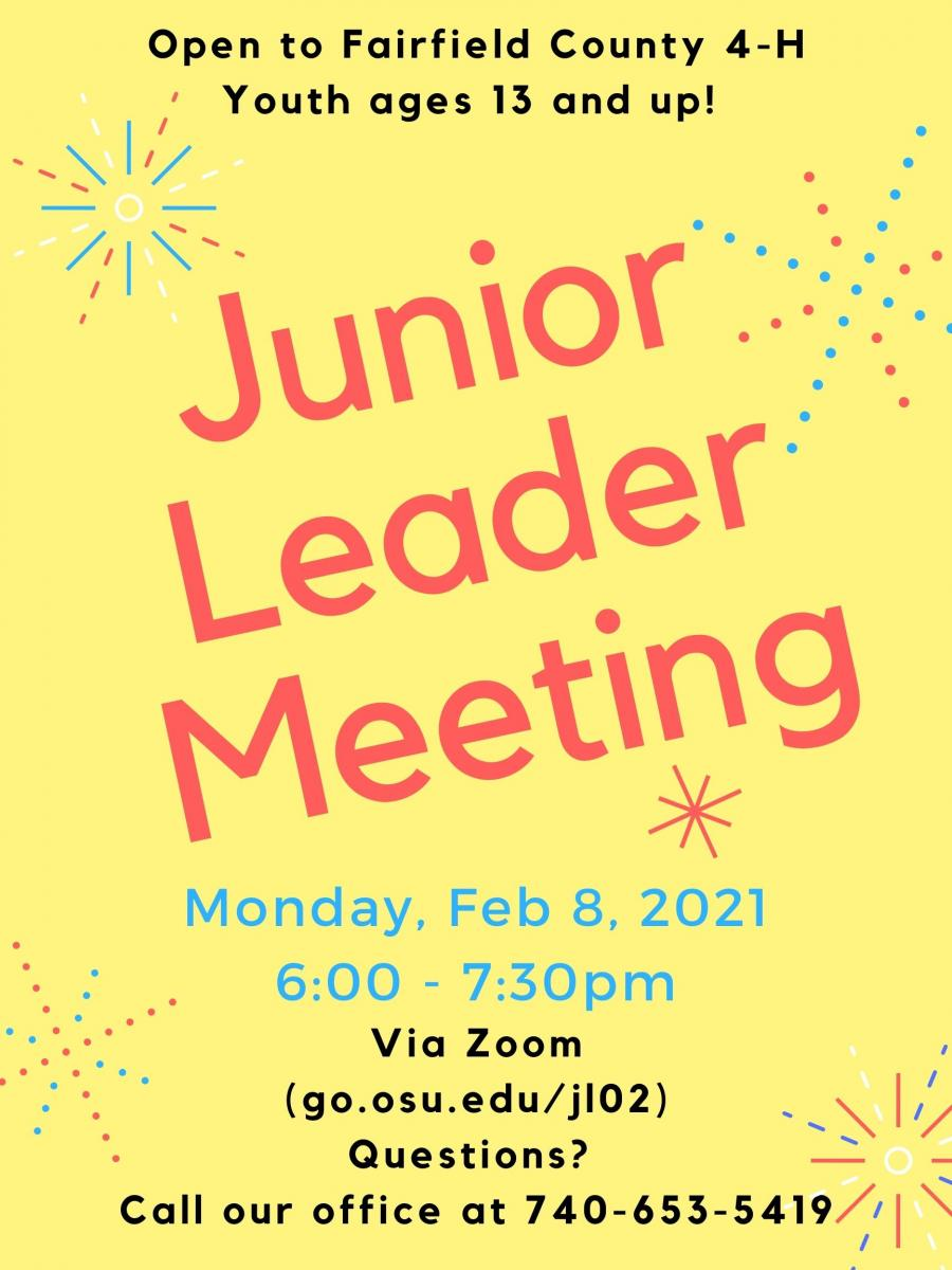 Junior Leader Meeting Announcement for February 8, 2021, 6:00 - 7:30 pm via Zoom. Link is go.osu.edu/jl02